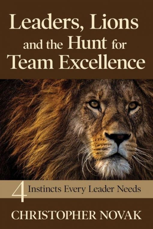 leaders lions and the hunt for team excellence